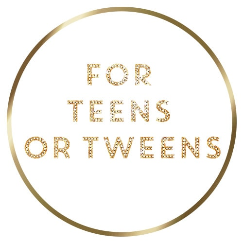 for tweens and teens